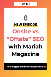 "BBP 021: Onsite vs ""Offsite"" SEO with Mariah Magazine"
