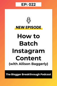 BBP 022 How to Batch Instagram with Allison Baggerly
