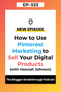 BBP 023: How to Use Pinterest marketing to Sell Your Products with Hannah Johnson