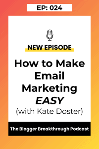BBP 024: How to Make Email Marketing Easy with Kate Doster