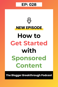 BBP 028: How to Get Started with Sponsored Content