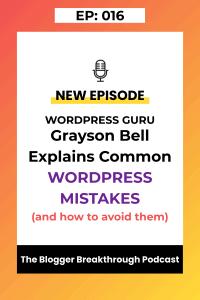 BBP 016: Grayson Bell Explains Common WordPress Mistakes to Avoid