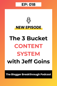 BBP 018: The 3 Bucket Content System with Jeff Goins