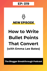 BBP 019: How to Write Bullet Points That Convert with (Emma Lee Bates)