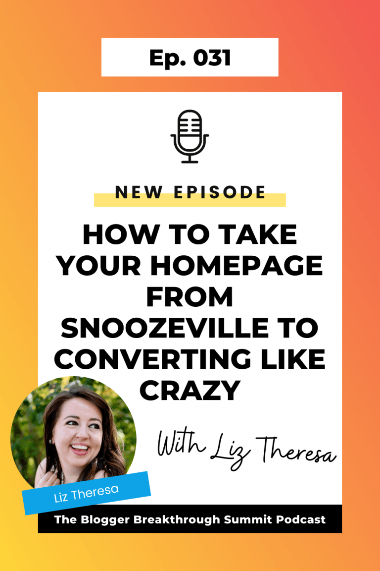 BBP 031 How to Take Your Homepage From Snoozeville to Converting like crazy with Liz Theresa