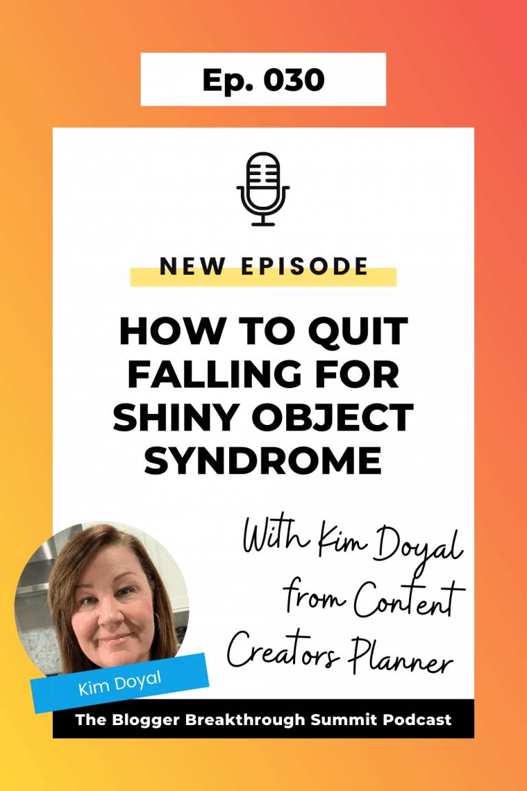 BBP 030: How To Quit Falling For Shiny Object Syndrome With Kim Doyal