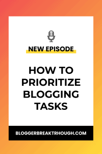 BBP3: How to Prioritize Blogging Tasks