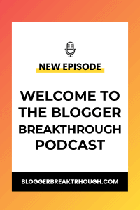 BBP1: Welcome to the blogger breakthrough podcast