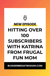 BBP4: Hitting Over 100 Subscribers with Katrina from Frugal Fun Mom