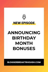 BBP 011: Announcing Birthday Month Bonuses