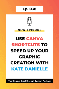 BBP 038 Use Canva Shortcuts to Speed Up Your Graphic Creation with Kate Danielle