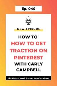 BBP 040 How to Get Traction on Pinterest in 2021 with Carly Campbell