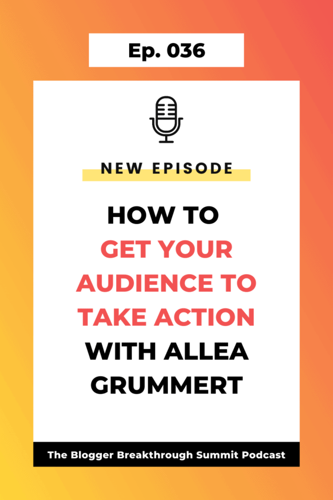 BBP 036 How to Get Your Audience to Take Action with Allea Grummert