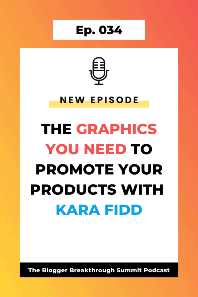 BBP 034 The Graphics You Need to Promote You Products with Kara Fidd