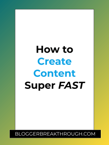How to Create Content Super FAST
