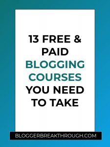 13 Free & Paid Blogging Courses You NEED to Take