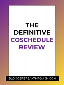 The Definitive CoSchedule Review (2019)