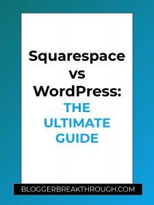 Squarespace vs WordPress: The Ultimate Guide