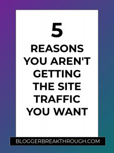 5 Reasons You Aren't Getting the Site Traffic You Want