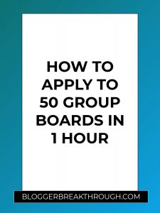 How to Apply to 50 Group Boards in 1 Hour