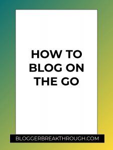 How to Blog on The Go