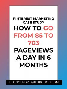 Pinterest Marketing Case Study: How to Go From 85 to 703 Pageviews a Day in 6 months