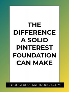The Difference a Solid Pinterest Foundation Can Make