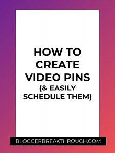 How to Create Video Pins (& Easily Schedule Them)