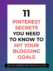 11 Pinterest Secrets You NEED to Know to Hit Your Blogging Goals