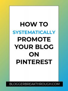 How to Systematically Promote Your Blog on Pinterest