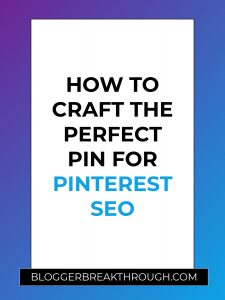 How to Craft the Perfect Pin for Pinterest SEO