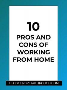 10 Pros and Cons of Working From Home