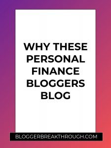 Why These Personal Finance Bloggers Blog