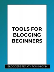 Tools for Blogging Beginners