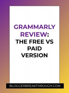 Grammarly Review: The Free vs Paid Version