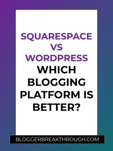 Squarespace vs WordPress: Which Blogging Platform is Better?