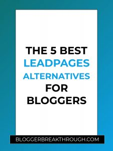 The 5 Best Leadpages Alternatives for Bloggers