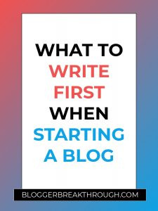 What to Write First When Starting a Blog