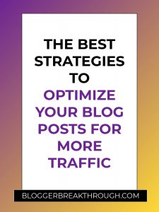 The Best Strategies To Optimize Your Blog Posts For More Traffic