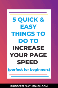 5 Quick & Easy Things To Do To Increase Your Page Speed (perfect for beginners)