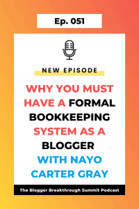 BBP 051 Why You Must Have a Formal Bookkeeping System as a Blogger (with Nayo Carter Gray)