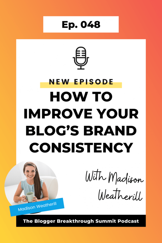 BBP 048 How to Improve Your Blog's Brand Consistency with Madison Wetherill