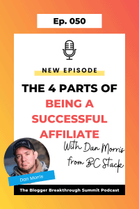 BBP 050 The 4 Parts of Being a Successful Affiliate With Dan Morris