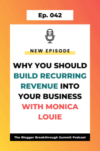 BBP 042 Why You Should Build Recurring Revenue into Your Business with Monica Louie