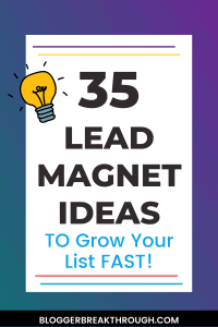 35 Lead Magnet Ideas to Grow Your List Fast
