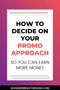 How to Decide on Your Promo Approach