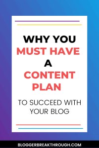 Why You Must Have a Content Plan to Succeed With Your Blog