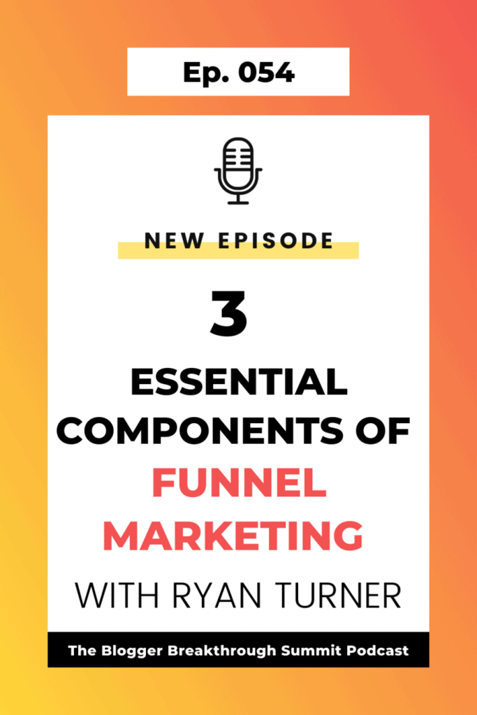 BBP 054 The Three Essential Components of Funnel Marketing with Ryan Turner