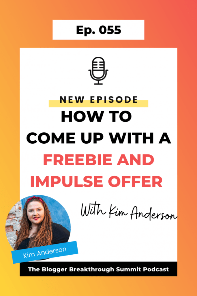 BBP 055 How To Come Up with A Freebie and Impulse Offer with Kim Anderson