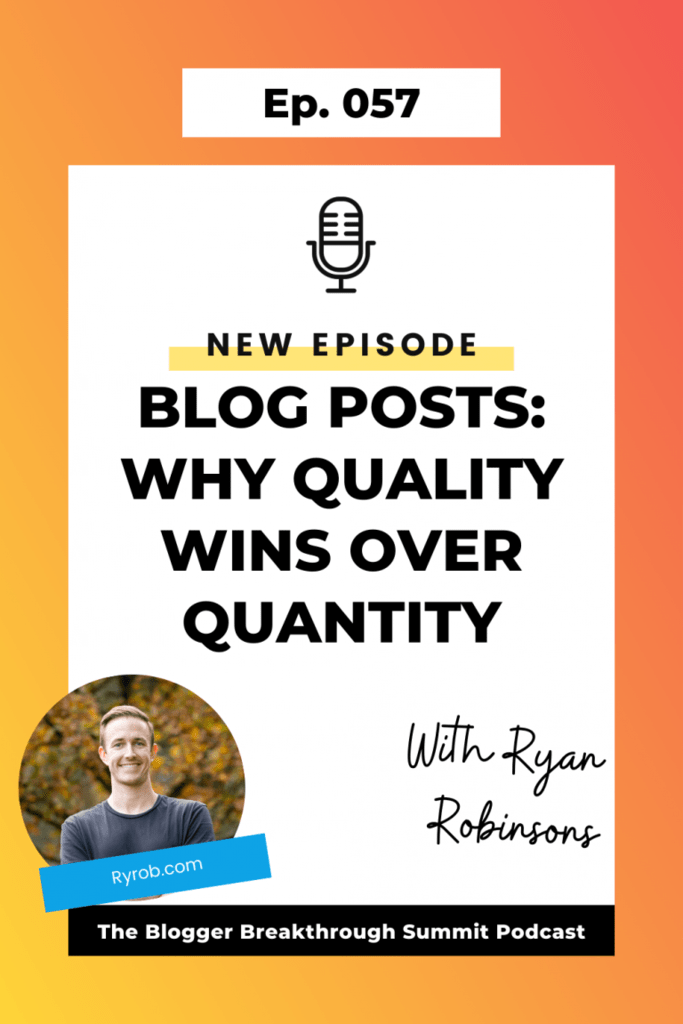 BBP 057 Blog Posts – Why Quality Matters Over Quantity with Ryan Robinson